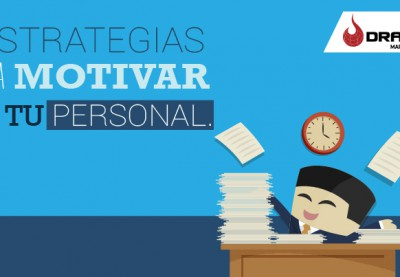 Estrategias para motivar a tu personal