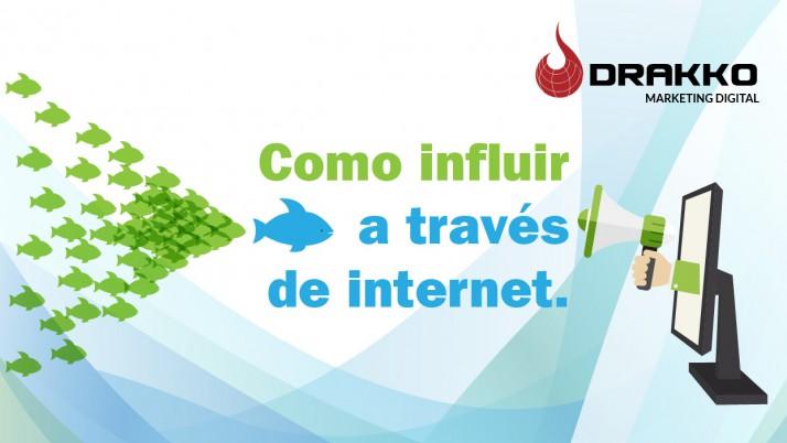 Como influir a partir de Internet.